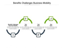Benefits Challenges Business Mobility Ppt Powerpoint Presentation Inspiration Background Cpb
