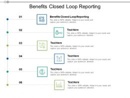 Benefits Closed Loop Reporting Ppt Powerpoint Presentation Slides Show Cpb