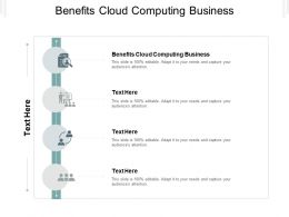 Benefits Cloud Computing Business Ppt Powerpoint Presentation Pictures Good Cpb
