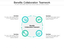Benefits Collaboration Teamwork Ppt Powerpoint Presentation Infographics Topics Cpb