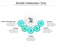 Benefits Collaboration Tools Ppt Powerpoint Presentation Show Slide Cpb
