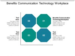 Benefits Communication Technology Workplace Ppt Powerpoint Presentation Infographics Cpb