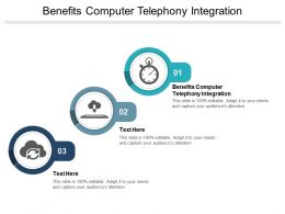 Benefits Computer Telephony Integration Ppt Powerpoint Presentation File Objects Cpb