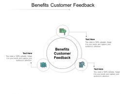 Benefits Customer Feedback Ppt Powerpoint Presentation Outline Maker Cpb