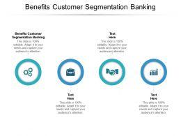 Benefits Customer Segmentation Banking Ppt Powerpoint Presentation Infographic Template Cpb