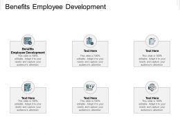 Benefits Employee Development Ppt Powerpoint Presentation Summary File Formats Cpb