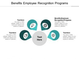 Benefits Employee Recognition Programs Ppt Powerpoint Presentation Layouts Cpb