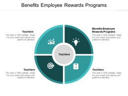 Benefits Employee Rewards Programs Ppt Powerpoint Presentation Gallery Deck Cpb