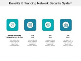 Benefits Enhancing Network Security System Ppt Powerpoint Presentation Model Portrait Cpb