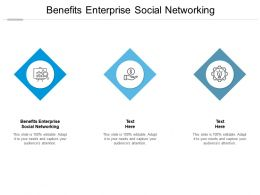 Benefits Enterprise Social Networking Ppt Powerpoint Presentation Outline Aids Cpb