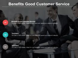 Benefits Good Customer Service Ppt Powerpoint Presentation Icon Guidelines Cpb