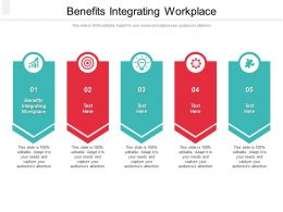 Benefits Integrating Workplace Ppt Powerpoint Presentation Slides Introduction Cpb
