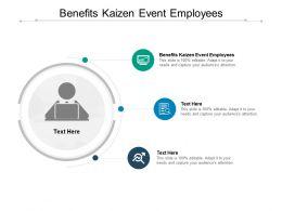 Benefits Kaizen Event Employees Ppt Powerpoint Presentation Model Cpb