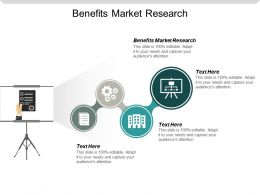 Benefits Market Research Ppt Powerpoint Presentation File Backgrounds Cpb