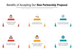 Benefits Of Accepting Our New Partnership Proposal