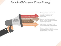 Benefits Of Customer Focus Strategy Powerpoint Templates