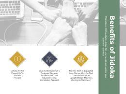 Benefits Of Jidoka Ppt Powerpoint Presentation Diagram Templates