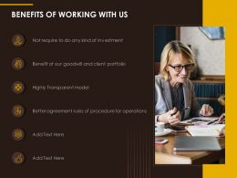 Benefits Of Working With Us Ppt Powerpoint Presentation Professional