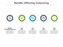 Benefits Offshoring Outsourcing Ppt Powerpoint Presentation Ideas Demonstration Cpb