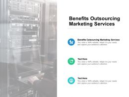 Benefits Outsourcing Marketing Services Ppt Powerpoint Presentation File Demonstration Cpb