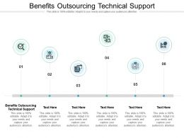 Benefits Outsourcing Technical Support Ppt Powerpoint Presentation Cpb