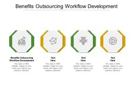 Benefits Outsourcing Workflow Development Ppt Powerpoint Presentation Professional Background Designs Cpb