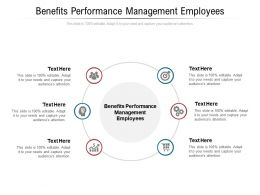 Benefits Performance Management Employees Ppt Powerpoint Presentation Gallery Graphics Cpb