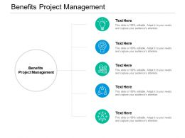Benefits Project Management Ppt Powerpoint Presentation Professional Layouts Cpb