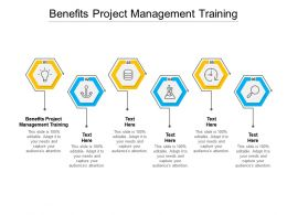 Benefits Project Management Training Ppt Presentation Outline Clipart Images Cpb