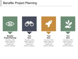 Benefits Project Planning Ppt Powerpoint Presentation Slides Graphics Template Cpb