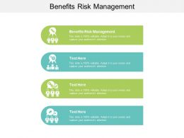 Benefits Risk Management Ppt Powerpoint Presentation Portfolio Slides Cpb