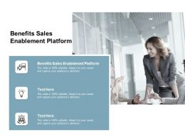 Benefits Sales Enablement Platform Ppt Powerpoint Presentation Visual Aids Backgrounds Cpb