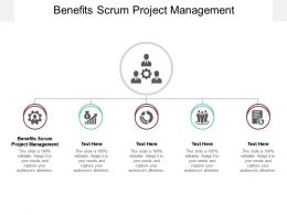 Benefits Scrum Project Management Ppt Powerpoint Presentation Cpb
