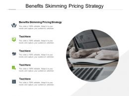 Benefits Skimming Pricing Strategy Ppt Powerpoint Presentation Visuals Cpb