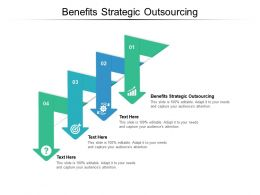 Benefits Strategic Outsourcing Ppt Powerpoint Presentation Professional Portrait Cpb