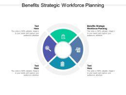 Benefits Strategic Workforce Planning Ppt Powerpoint Presentation Infographics Cpb