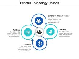 Benefits Technology Options Ppt Powerpoint Presentation Show Gallery Cpb
