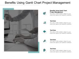 Benefits Using Gantt Chart Project Management Ppt Powerpoint Presentation Icon Slides Cpb