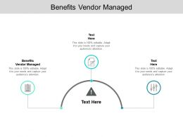 Benefits Vendor Managed Ppt Powerpoint Presentation Infographic Template Images Cpb