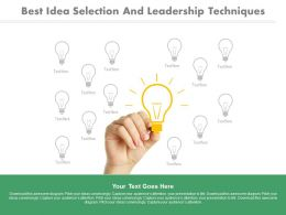 Best Idea Selection And Leadership Techniques Powerpoint Slides