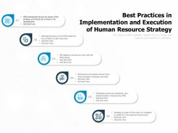 Best Practices In Implementation And Execution Of Human Resource Strategy