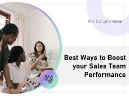 Best Ways To Boost Your Sales Team Performance Powerpoint Presentation Slides
