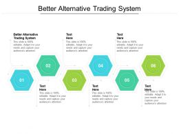Better Alternative Trading System Ppt Powerpoint Presentation Outline Example Introduction Cpb
