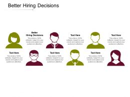 Better Hiring Decisions Ppt Powerpoint Presentation Icon Graphics Example Cpb
