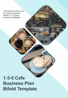 Bi Fold 1 3 5 Cafe Business Plan Template Document Report PDF PPT One Pager