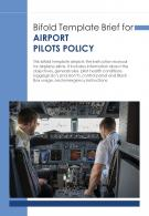 Bi Fold Brief For Airport Pilots Policy Document Report PDF PPT Template