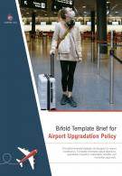 Bi Fold Brief For Airport Upgradation Policy Document Report PDF PPT Template