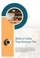 Bi Fold Of Coffee Shop Business Plan Document Report PDF PPT Template One Pager