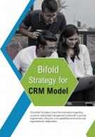 Bi Fold Strategy For CRM Model Document Report PDF PPT Template
