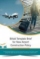 Bi Fold Template Brief For New Airport Construction Policy Document Report PDF PPT One Pager